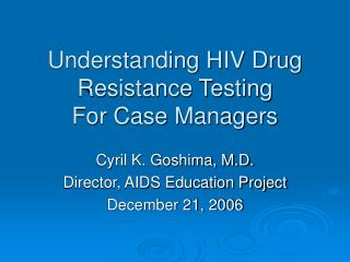 Understanding HIV Drug Resistance Testing For Case Managers