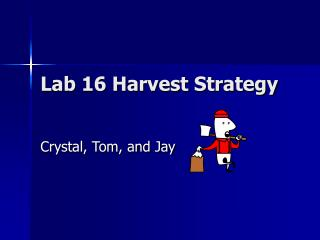 Lab 16 Harvest Strategy