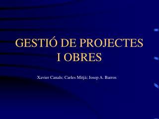 GESTIÓ DE PROJECTES I OBRES