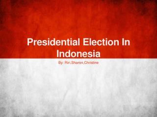 Presidential  Election  In Indonesia