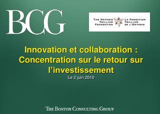 Innovation et collaboration : Concentration sur le retour sur l'investissement  Le 2 juin 2010