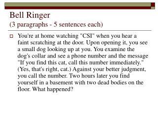 Bell Ringer  (3 paragraphs - 5 sentences each)