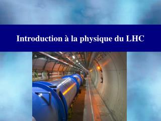 Introduction � la physique du LHC