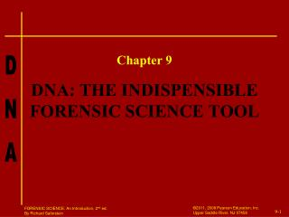 DNA: THE INDISPENSIBLE FORENSIC SCIENCE TOOL