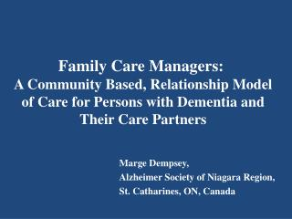 Marge  Dempsey,  Alzheimer Society of Niagara Region,  St. Catharines, ON, Canada