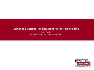 Enhanced Surface Tension Transfer for Pipe Welding