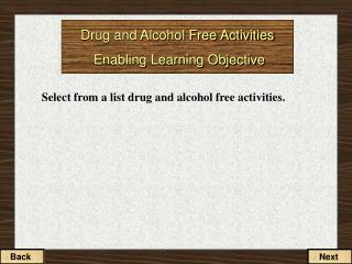 Drug and Alcohol Free Activities  Enabling Learning Objective