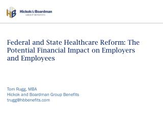 Federal and State Healthcare Reform: The Potential Financial Impact on Employers and Employees