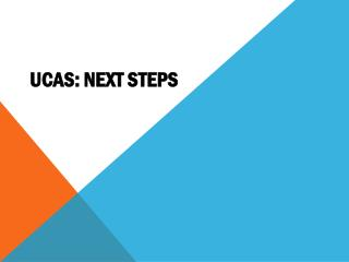 UCAS: Next Steps