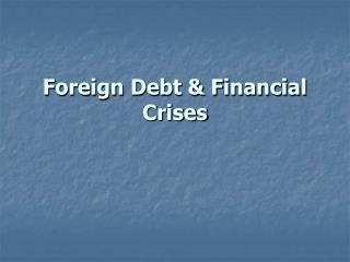 Foreign Debt & Financial Crises