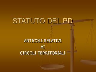 STATUTO DEL  PD