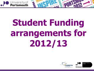 Student Funding arrangements for 2012/13