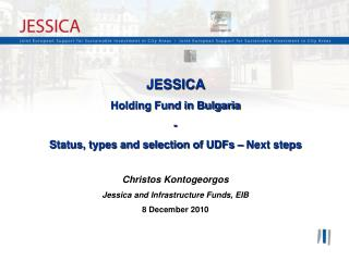 JESSICA  Holding Fund in Bulgaria - Status, types and selection of UDFs – Next steps
