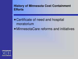 History of Minnesota Cost Containment Efforts