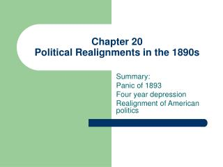 Chapter 20 Political Realignments in the 1890s