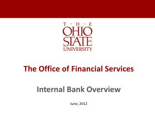 The  Office of Financial Services Internal Bank Overview