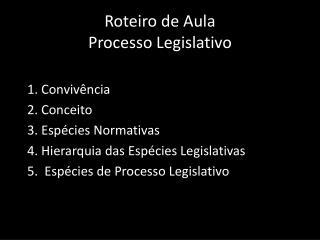 Roteiro  de Aula Processo Legislativo