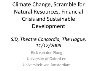 Rick van  der Ploeg University of Oxford en Universiteit  van Amsterdam