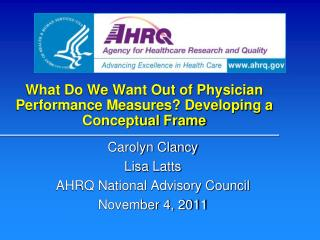 What Do We Want Out of Physician Performance Measures? Developing a Conceptual Frame