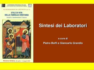 Sintesi dei Laboratori a cura di Pietro Boffi e Giancarlo Grandis