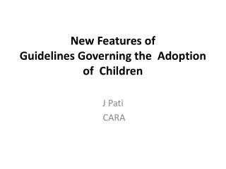 New Features of  Guidelines Governing the   Adoption of  Children
