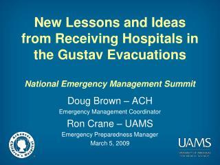Doug Brown – ACH Emergency Management Coordinator Ron Crane – UAMS Emergency Preparedness Manager