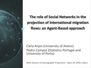 Carla Anjos (University of Aveiro) Pedro Campos (Statistics Portugal and University of Porto)