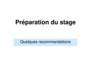 Préparation du stage