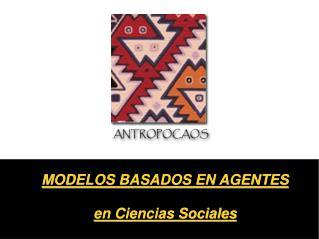 MODELOS BASADOS EN AGENTES en Ciencias Sociales