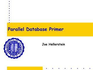 Parallel Database Primer