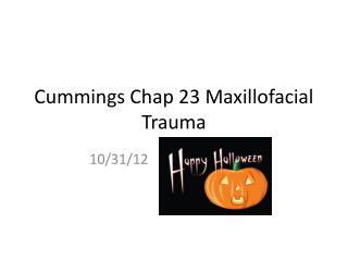 Cummings Chap 23 Maxillofacial Trauma