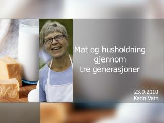 Mat og husholdning  gjennom tre generasjoner