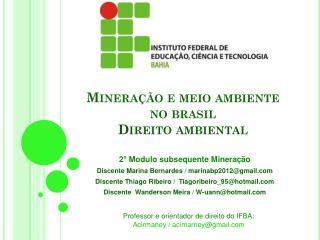 Mineração e meio ambiente no  brasil Direito ambiental
