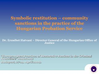 Symbolic restitution – community sanctions in the practice of the Hungarian Probation Service