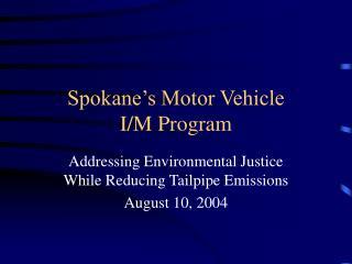 Spokane's Motor Vehicle  I/M Program