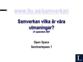 ltu.se/samverkan Samverkan vilka är våra utmaningar? 27 september 2007
