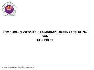 PEMBUATAN WEBSITE 7 KEAJAIBAN DUNIA VERSI KUNO DAN Riki, 31104397