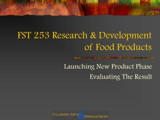 FST 253 Research & Development of Food Products