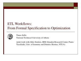 ETL Workflows:  From Formal Specification to Optimization
