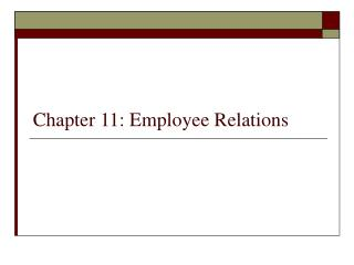 Chapter 11: Employee Relations