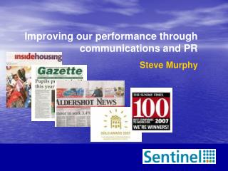 Improving our performance through communications and PR Steve Murphy