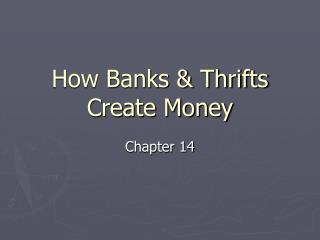 How Banks & Thrifts Create Money