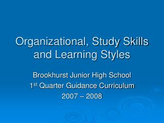 Organizational, Study Skills and Learning Styles