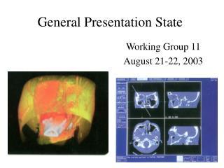 General Presentation State