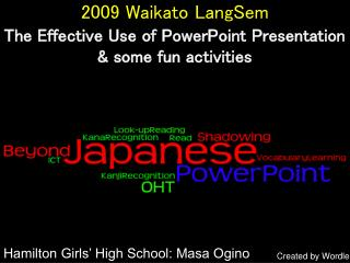 2009 Waikato LangSem The Effective Use of PowerPoint Presentation & some fun activities