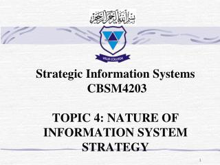 Strategic Information Systems  CBSM4203  TOPIC 4: NATURE OF INFORMATION SYSTEM STRATEGY