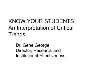 KNOW YOUR STUDENTS An Interpretation of Critical Trends