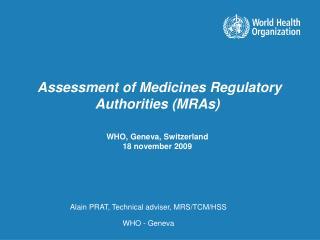 WHO, Geneva, Switzerland 18 november 2009