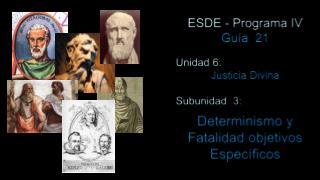 ESDE - Programa IV Guía  21 Unidad 6:  Justicia Divina Subunidad  3: