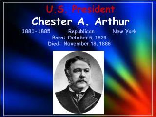U.S. President Chester A. Arthur